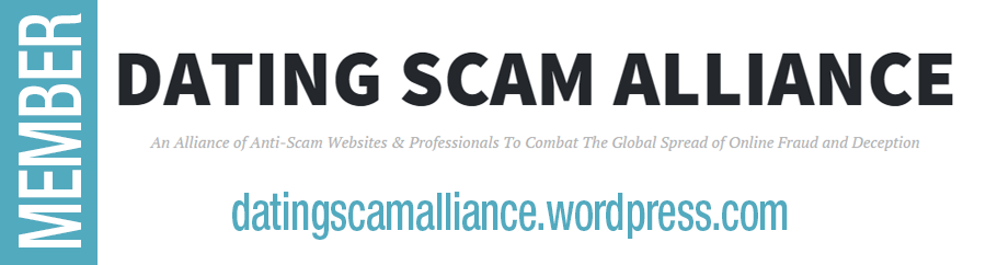 Romance Scams Now is a member of the Dating Scam Alliance -An Alliance of Anti-Scam Websites & Professionals To Combat The Global Spread of Online Fraud and Deception