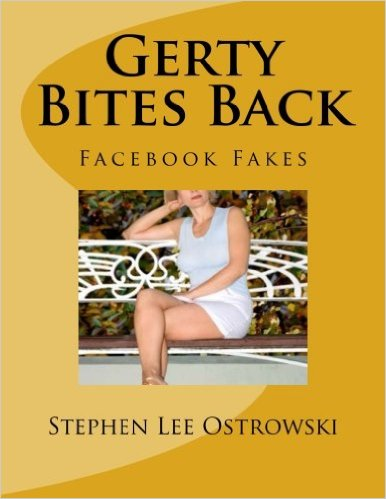Gerty Bites Back (Facebook Fakes): How to deal with romance scams Paperback – by Stephen Lee Ostrowski